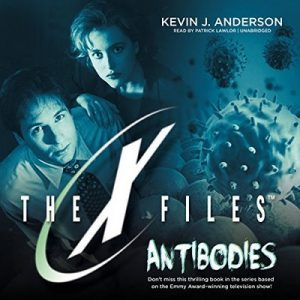 Antibodies: The X-Files, Book 5 – Kevin J. Anderson [Narrado por Patrick Lawlor] [Audiolibro] [English]