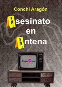 Asesinato en antena – Conchi Aragón [ePub & Kindle]