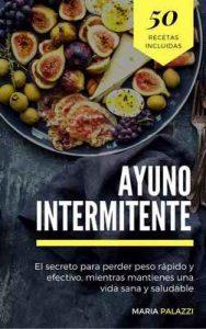 Ayuno Intermitente: El secreto para perder peso rápido y efectivo, mientras mantienes una vida sana y saludable (Dietas nº 1) – Maria Palazzi [ePub & Kindle]