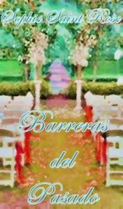 Barreras del pasado – Sophie Saint Rose [ePub & Kindle]