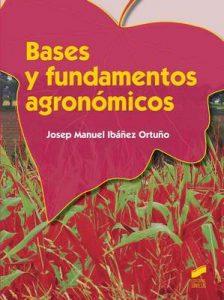 Bases y fundamentos agronómicos (Agraria) – Josep Manuel Ibáñez Ortuño [ePub & Kindle]