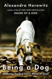 Being a Dog: Following the Dog Into a World of Smell – Alexandra Horowitz [ePub & Kindle]