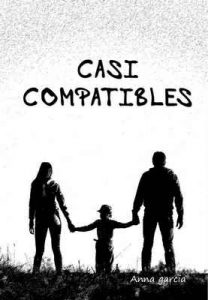 Casi compatibles – Anna Garcia [ePub & Kindle]