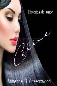 Celine: Historia de amor – Annette J. Creendwood [ePub & Kindle]