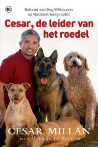 Cesar, de leider van het roedel – Cesar Millan, Cherie van Gelder [ePub & Kindle] [Dutch]