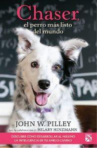 Chaser, el perro más listo del mundo: Descubre como desarrollar al máximo la inteligencia de tu amigo canino – John Pilley [ePub & Kindle]
