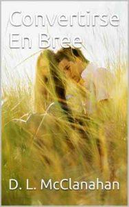 Convertirse En Bree – D. L. McClanahan [ePub & Kindle]