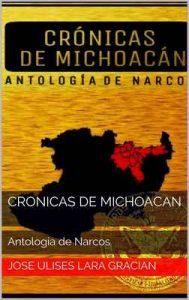 Cronicas de Michoacan: Antologia de Narcos – Jose Ulises Lara Gracian [ePub & Kindle]