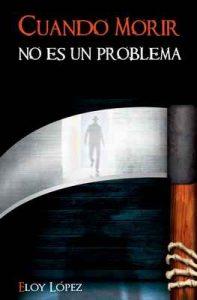 Cuando morir no es un problema – Eloy López, Raini Montero [ePub & Kindle]