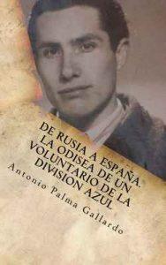 De Rusia a Espana. La odisea de un voluntario de la Division Azul – Antonio Palma Gallardo [ePub & Kindle]