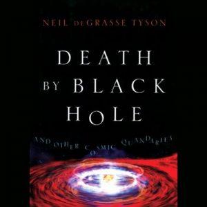 Death by Black Hole: And Other Cosmic Quandaries – c [Narrado por Dion Graham] [Audiolibro] [English]