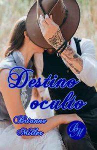 Destino oculto – Brianne Miller [ePub & Kindle]