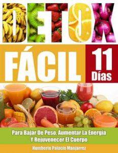 Detox Fácil: Para Bajar de Peso, Aumentar la Energía y Rejuvenecer El Cuerpo – Juan Humberto Palacio Manjarrez [ePub & Kindle]