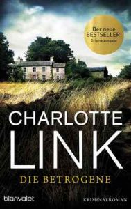 Die Betrogene: Kriminalroman – Charlotte Link [ePub & Kindle] [German]