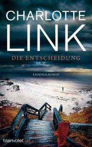 Die Entscheidung: Kriminalroman – Charlotte Link [ePub & Kindle] [German]
