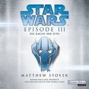 Die Rache der Sith (Star Wars Episode 3) – Matthew Stover [Narrado por Philipp Moog] [Audiolibro] [German]