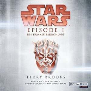 Die dunkle Bedrohung (Star Wars Episode 1) – Terry Brooks [Narrado por Philipp Moog] [German]