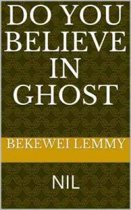 Do you believe in ghost?: NIL – Bekewei Lemmy [ePub & Kindle] [English]