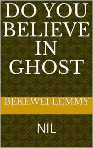 Do you believe in ghost?: NIL – Bekewei Lemmy [ePub & Kindle] [English]