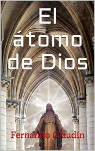 El átomo de Dios – Fernando Claudín [ePub & Kindle]