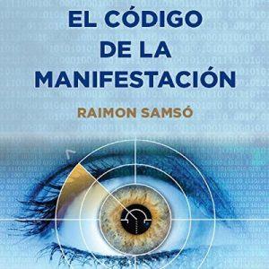 El Código de la Manifestación: 12 Poderes – Raimon Samso [Narrado por Alfonso Sales] [Audiolibro] [Español]