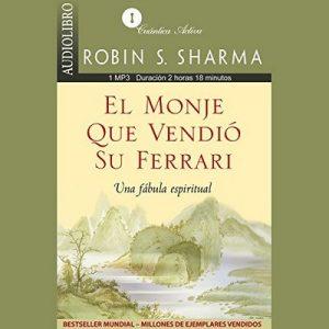 El Monje que Vendió su Ferrari: Una Fábula Espiritual – Robin S. Sharma [Narrado por Eugenio Castillo Lozano] [Audiolibro] [Español]