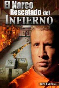 El Narco Rescatado del infierno – Jota Cardona [ePub & Kindle]