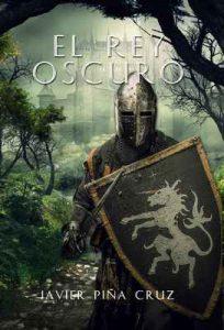 El Rey Oscuro – Javier PIña Cruz [ePub & Kindle]