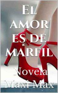 El amor es de marfil: Novela – Maxi Max [ePub & Kindle]
