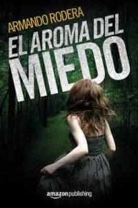 El aroma del miedo – Armando Rodera [ePub & Kindle]