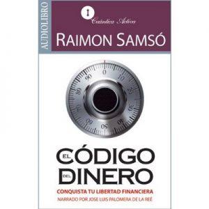 El código del dinero – Raimon Samsó [Narrado por Jose Luis Palomera de la Reé] [Audiolibro] [Español]