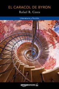 El caracol de Byron – Rafael R. Costa [ePub & Kindle]