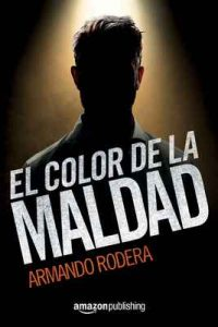 El color de la maldad – Armando Rodera [ePub & Kindle]
