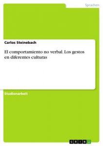 El comportamiento no verbal. Los gestos en diferentes culturas – Carlos Steinebach [ePub & Kindle]