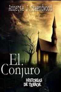 El conjuro: Historias de terror – Annette J.Creendwood [ePub & Kindle]