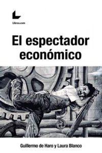 El espectador económico – Guillermo de Haro [ePub & Kindle]