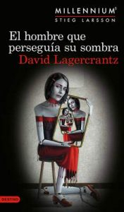 El hombre que perseguía su sombra (Serie Millennium 5) (Áncora & Delfín) – David Lagercrantz, Martin Lexell [ePub & Kindle]