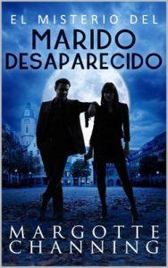 El misterio del marido desaparecido: Un nuevo género de novela: Suspense Romántico (Policíaca Contemporánea nº 2) – Margotte Channing [ePub & Kindle]