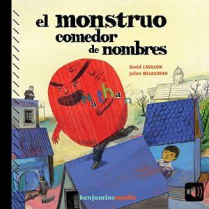 El monstruo comedor de nombres – David Cavillon [Narrado por Christel Touret] [Audiolibro] [Español]