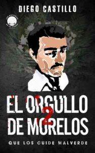 El orgullo de Morelos 2: Que los cuide Malverde (Las Historias de La Ciudad) – Diego Castillo [ePub & Kindle]