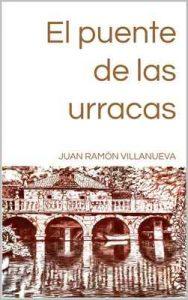 El puente de las urracas – Juan Ramón Villanueva [ePub & Kindle]