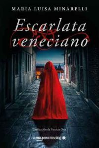 Escarlata veneciano – Maria Luisa Minarelli [ePub & Kindle]