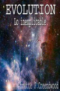 Evolution: Lo inexplicable – Annette J. Creendwood [ePub & Kindle]