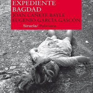 Expediente Bagdad – Joan Cañete Bayle, Eugenio García Gascón [Narrado por Eduardo Wasveiler] [Audiolibro] [Español]