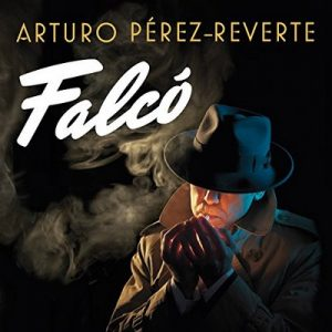 Falcó: Serie Falcó [Falcó Series] – Arturo Pérez-Reverte [Narrado por Raúl Llorens] [Audiolibro] [Español]