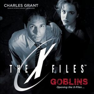 Goblins: The X-Files, Book 1 – Charles Grant [Narrado por Patrick Lawlor] [Audiolibro] [English]