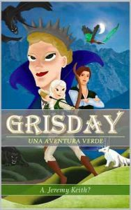 Grisday: Una aventura verde – A. Jeremy Keith? [ePub & Kindle]
