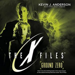 Ground Zero: The X-Files, Book 3 – Kevin J. Anderson [Narrado por Patrick Lawlor] [Audiolibro] [English]