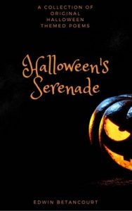 Halloween's Serenade: A Collection of Original Halloween Themed Poems – Edwin Betancourt [ePub & Kindle] [English]