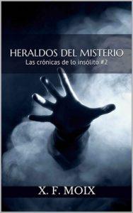 Heraldos del misterio. Las crónicas de lo insólito: 2- El pelotón de los malditos – X. F. Moix [ePub & Kindle]